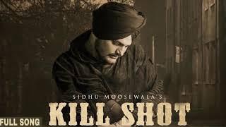 Kill Shot (Sidhu Moose Wala) Mp3 Song Download