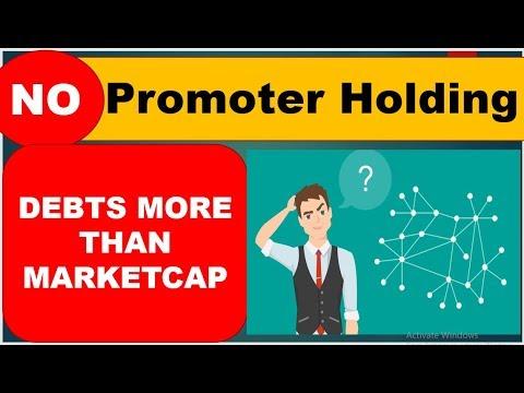 0/ NO Promoter Holding I DEBT MORE THAN MARKET CAP