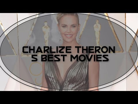 Charlize Theron 5 best movies