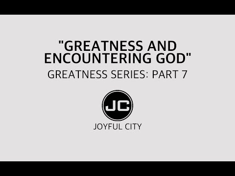 "Greatness Series 7: ""Greatness and Encountering God"" (Pastor Jimmy Lee)"