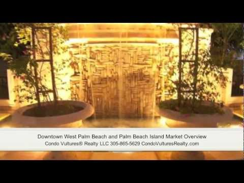 Downtown West Palm Beach and Palm Beach Island Market Overview
