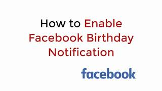 How to Enable Facebook Birthday Notification (2020)