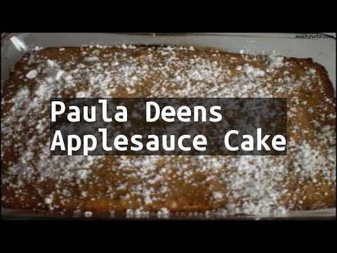 Recipe Paula Deens Applesauce Cake Youtube