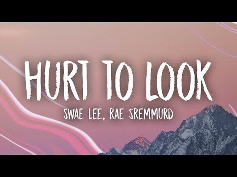 Swae Lee - Hurt To Look (Lyrics) ft. Rae Sremmurd