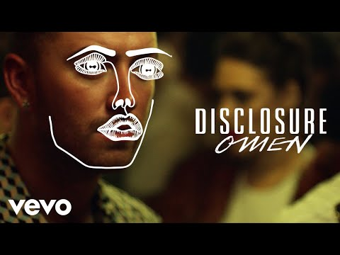 Disclosure - Omen ft Sam Smith