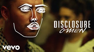 Download Disclosure - Omen ft. Sam Smith MP3 song and Music Video