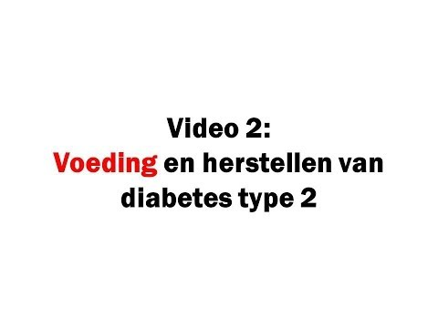 Voeding en genezen van Diabetes type 2 - Video 2