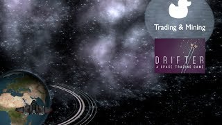 Mining & Trading (Drifter Gameplay)