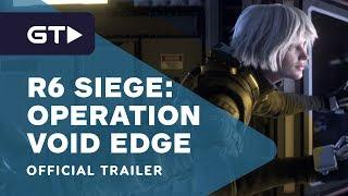 Rainbow Six Siege - Operation Void Edge: New Operators Reveal Trailer