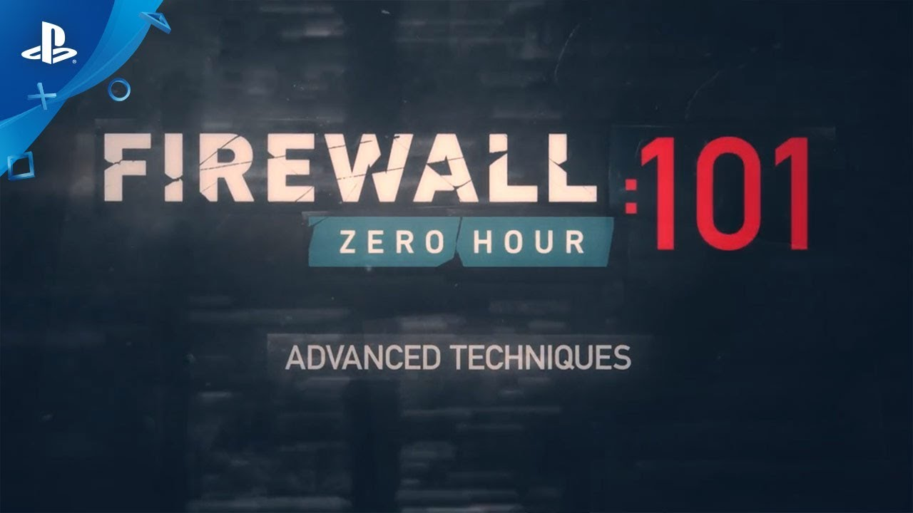 Firewall Zero Hour – Advanced Techniques 101 Trailer | PS VR