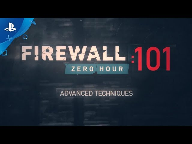 Firewall Zero Hour - Advanced Techniques 101 Trailer | PS VR