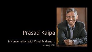 Prasad Kaipa on Smart to Wise Leadership, in conversation with Vimal Mahendru, June 06, 2020