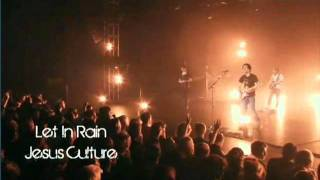 Jesus Culture-Let It Rain (Lyrics)