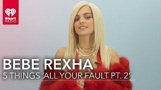 5 Bebe Rexha 'All Your Fault: Pt. 2' Facts | 5 Things