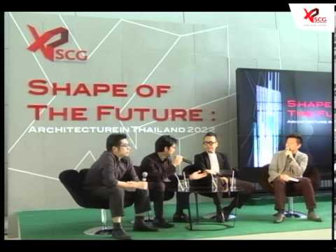 Shape of The Future : Architecture in Thailand 2022 (ep1)
