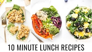 10 MINUTE LUNCH RECIPES | 3 healthy recipes