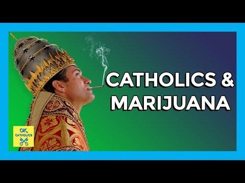 Catholics and Marijuana