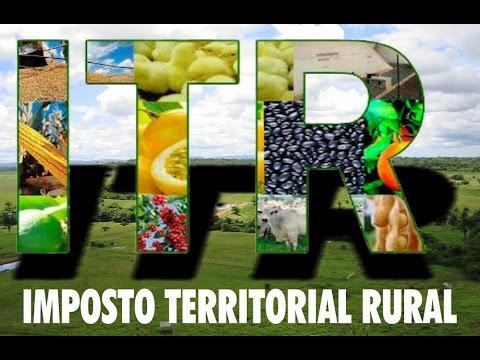 ITR – entenda um pouco do Imposto Territorial Rural.