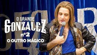 Vídeo - O Grande Gonzalez – EP02: O Outro Mágico