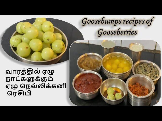 Goosebumps Recipes from Gooseberries - 7 Nellikkai items for 7 days
