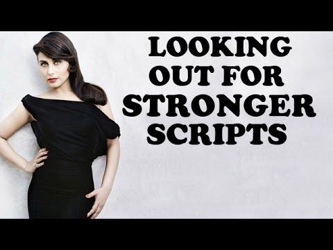 Rani Mukerji Looking Out For stronger Scripts Like 'Mardaani' | Bollywood News