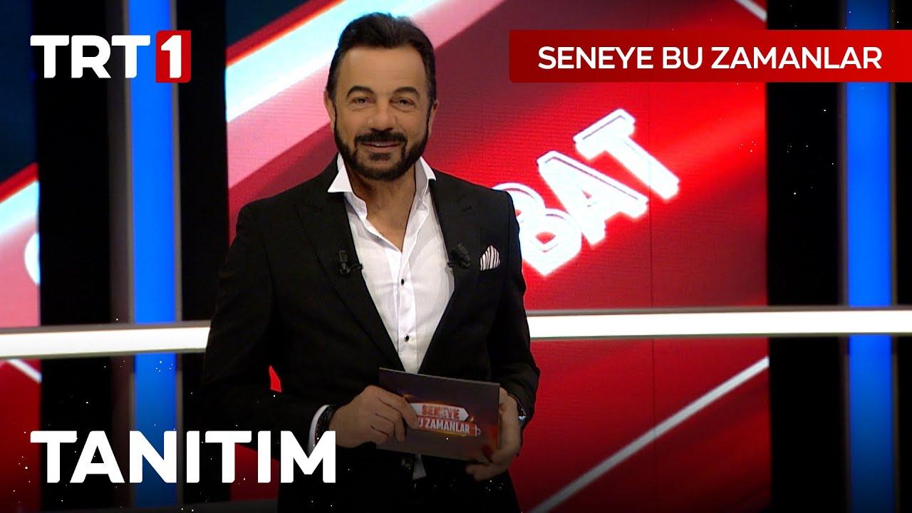 Seneye Bu Zamanlar Yakında TRT 1'de!