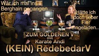 KARATE ANDI & VISA VIE | (kein) RedebedarV mit Gedanken-LiveTicker | ZUM GOLDENEN V