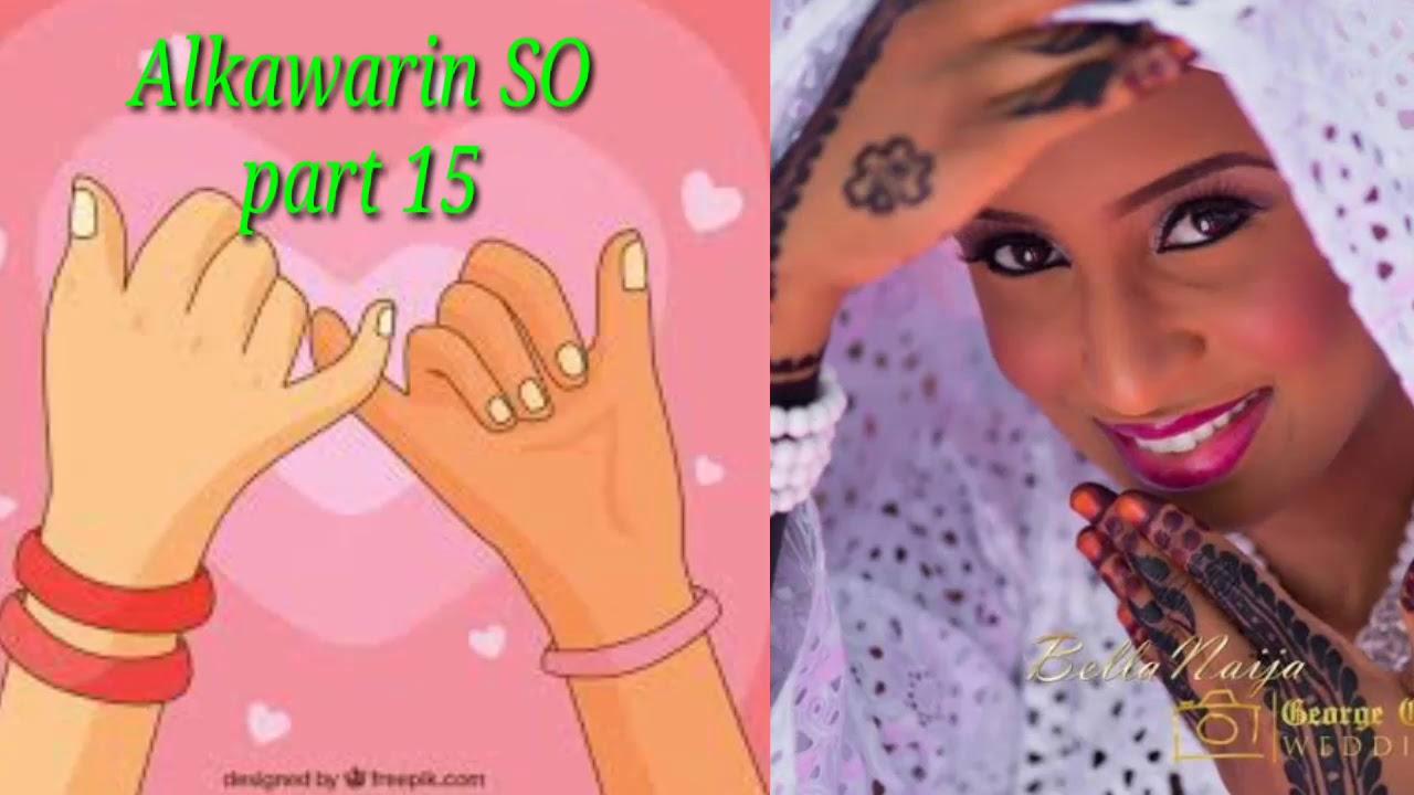 Download Alkawarin SO part 15 (hausa novels) labarin soyayya sakanin attajira mubinat da Salim