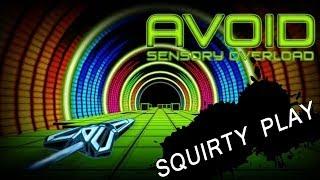 AVOID: SENSORY OVERLOAD - Too Many Overloadings In My Senses