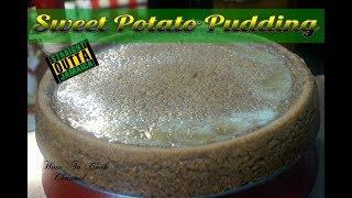 HOW TO MAKE JAMAICAN SWEET POTATO PUDDING RECIPE