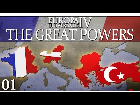 Europa Universalis IV - The Great Powers - Episode 1 ...All for One and One for All...