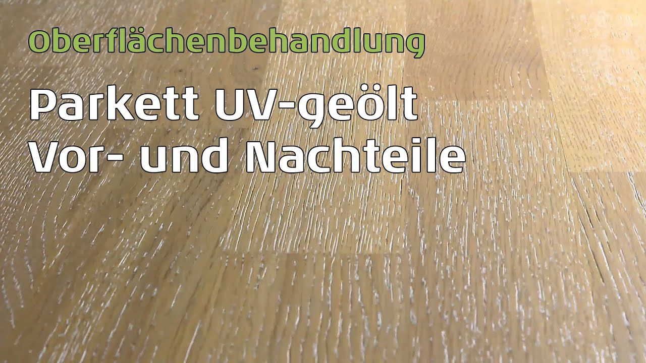 parkett uv ge lt was ist das youtube. Black Bedroom Furniture Sets. Home Design Ideas