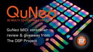 QuNeo 3-D Pad Controller Review Competition - With the DSP Project
