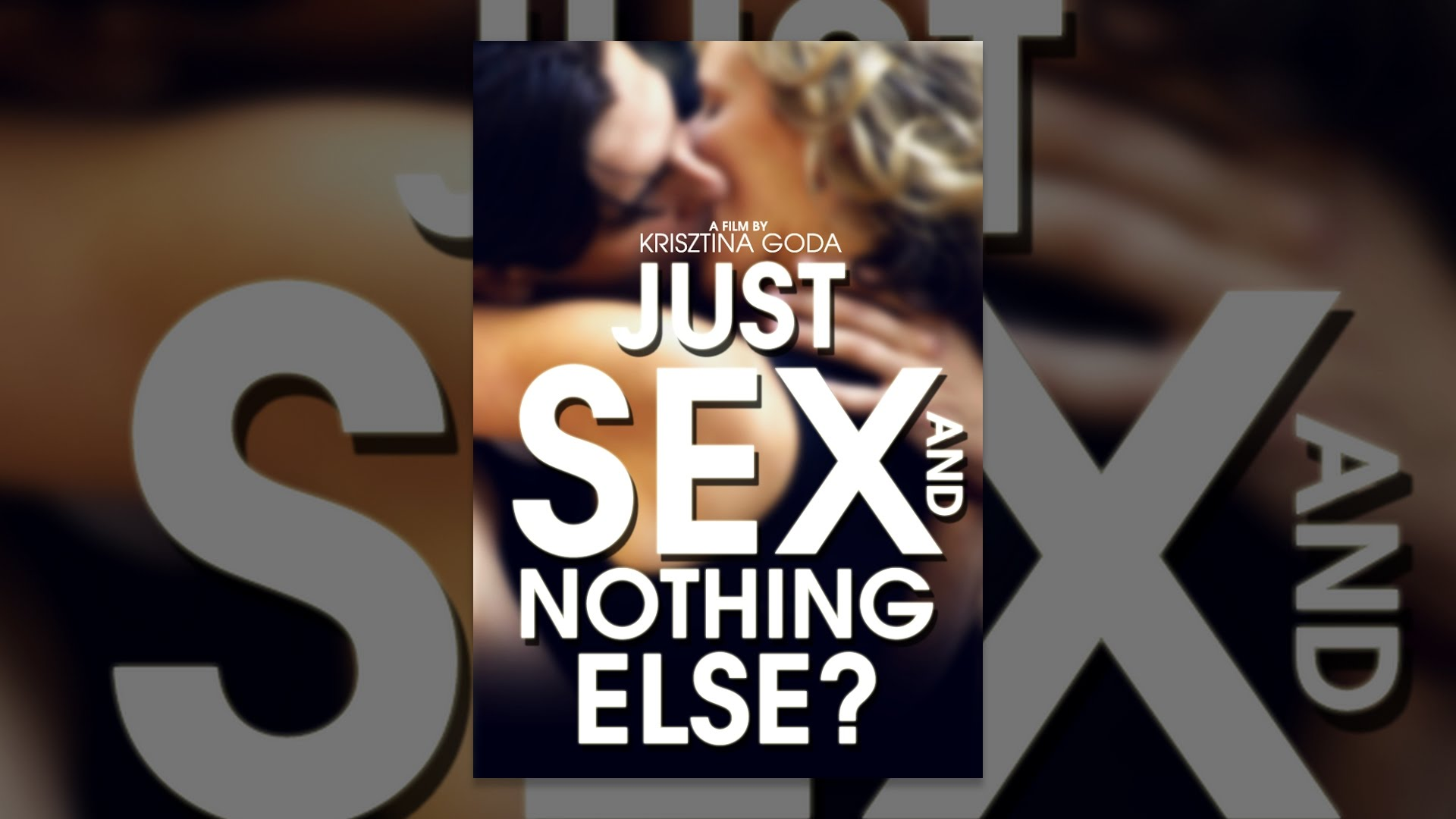 Watch just sex and nothing else online