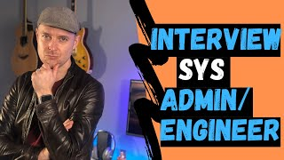 Top Job Interview Questions for System Administrators & System Engineers