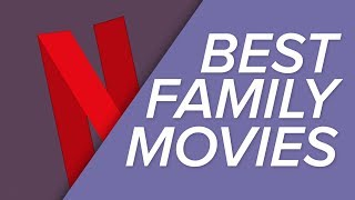 The TOP TEN Family-Friendly Movies on Netflix!