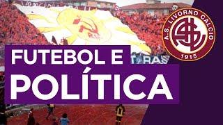 O Livorno É O Lado Vermelho Da ItÁlia | Fora Do Eixo #59 | As Livorno Calcio