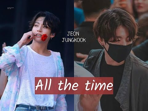 Jungkook- ALL THE TIME [fmv]