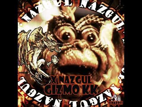 Xnazgul - Gizmo KK
