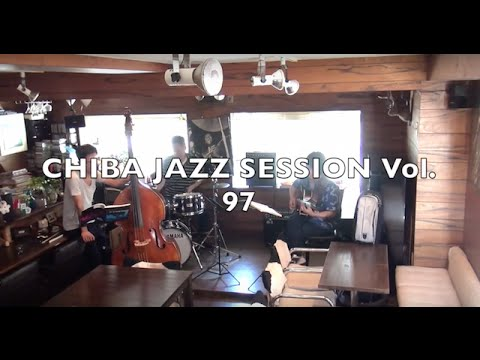 CHIBA JAZZ SESSION vol.97 7.19.2015 1/3