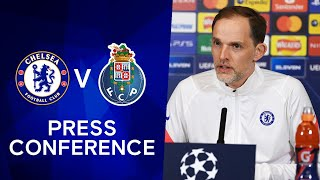 Thomas Tuchel Live Press Conference: Chelsea v FC Porto | Champions League