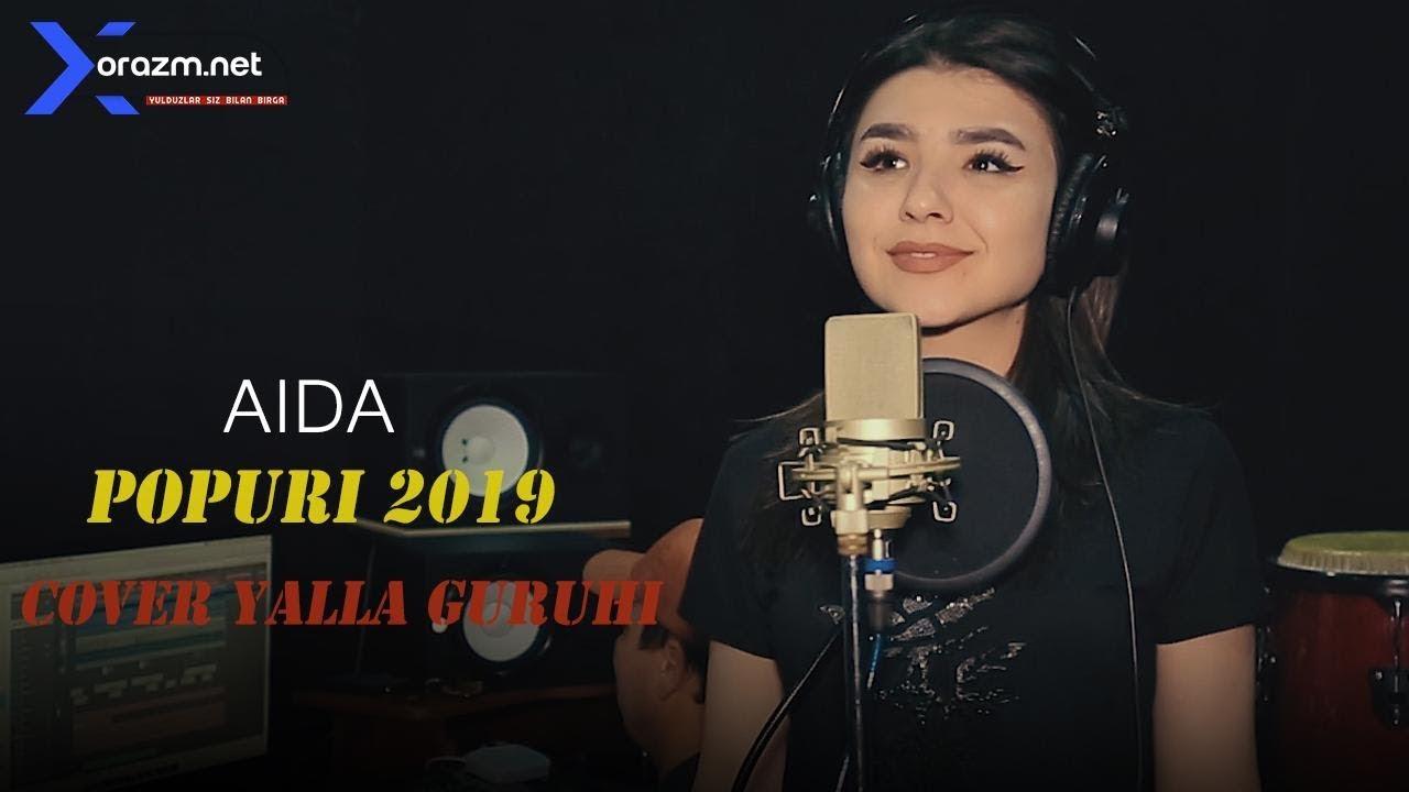 Aida - Popuri 2019   Аида - Попури 2019 (Cover Yalla guruhi)