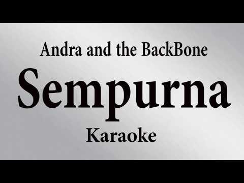 ANDRA AND THE BACKBONE - SEMPURNA // KARAOKE POP INDONESIA TANPA VOKAL // LIRIK