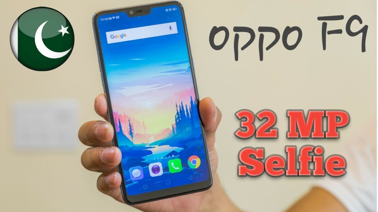 Oppo F9 F9 Pro 32 Mp Selfie Price And Launch Date In Pakistan Youtube
