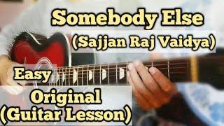 Download Sajjan Raj Vaidya - Somebody Else | Guitar Lesson | Easy Chords |