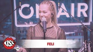 Feli - Timpul Live  Kiss FM