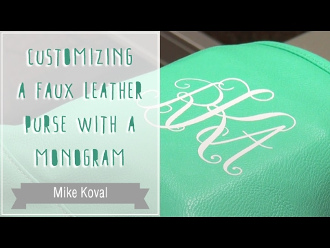 Customizing a Faux Leather Purse with a Monogram