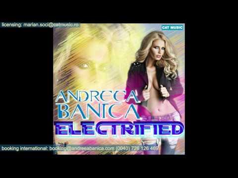 Andreea Banica - Electrified (Official Single)