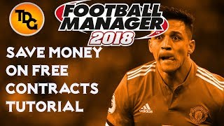 FM18 How to save money on contracts Tutorial - Reduce free transfer contracts Football Manager 2018