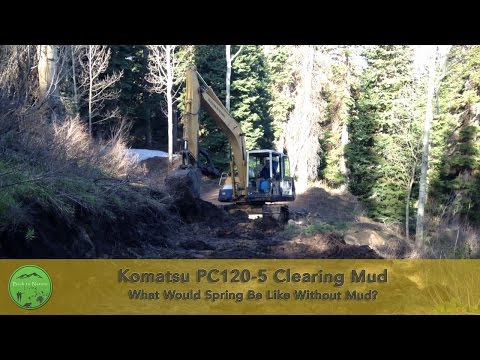 Komatsu PC120-5 What Would Spring Be Like Without Mud